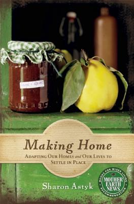 Making Home By Astyk, Sharon