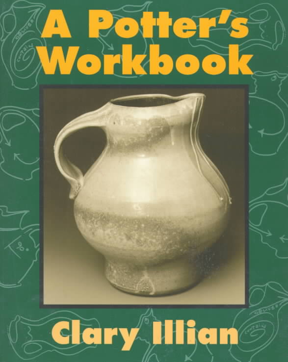 A Potter's Workbook By Illian, Clary/ Metzger, Charles (PHT)/ Metzger, Charles